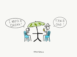 A cartoon with 2 stick men sitting at a garden table, one saying I need a break and the other saying Take One!